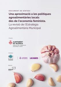 DOCUMENT DE SÍNTESI: Una aproximació a les polítiques agroalimentàries locals des de l'economia feminista. La revisió de l'Estratègia Agroalimentària Municipal